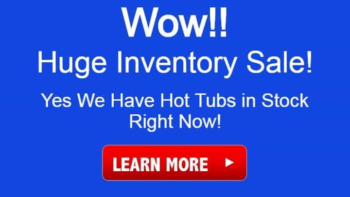 Huge Hot Tub Inventory Sale